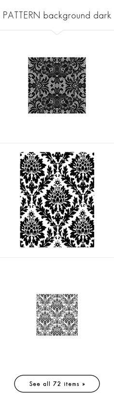"""""""PATTERN background dark"""" by ohblack on Polyvore featuring backgrounds, wallpaper, filler, effects, detail, texture, text, saying, quotes e picture frame"""