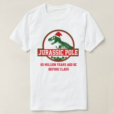 #Jurassic Pole 65 Million Years BC T-Shirt - #cute #gifts #cool #giftideas #custom