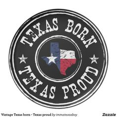 Vintage Texas born - Texas proud Dinner Plates  #vintage #texas #home #pride #proud #tx #lonestar #texan #flag #grunge #rustic #patriotic #born #raised #bred #dinner #plate