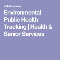 Environmental Public Health Tracking | Health & Senior Services