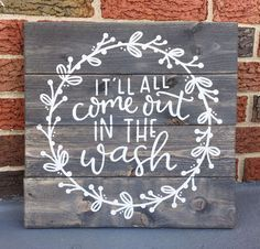 It'll all come out in the wash . . . #byhand #freehand #handpainted #handmade #handmadesign #homedecor #maker #pallet #palletsign #palletproject #rustic #rusticdecor #rusticsigns #sign #signage #signmaker #woodsign #woodsigns #woodensign #woodensigns #woodendecor