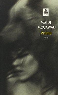Anima de Wajdi Mouawad