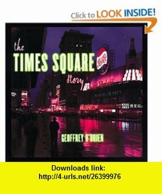 The Times Square Story (9780393318463) Geoffrey OBrien , ISBN-10: 039331846X  , ISBN-13: 978-0393318463 ,  , tutorials , pdf , ebook , torrent , downloads , rapidshare , filesonic , hotfile , megaupload , fileserve