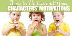 How to Understand Your Characters' Motivations.  #writing