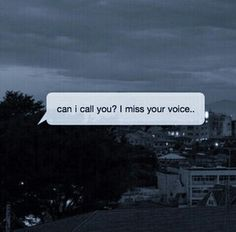 Can i call you? I miss your voice Miss You Text, L Miss You, Sad Texts, Cute Texts, I Miss Your Voice, The Voice, Grunge Quotes, Shotting Photo, I Call You