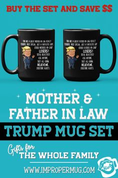 Mug Sets | Funny Trump Mug Set – You are a Great Father-In-Law and Mother-In-Law – Daughter or Son Gifts for In-Laws. Save $$$ Buy the Set! This is a listing for two mugs. They are packaged and shipped separately allowing you to have two gifts or gift them together! Design printed on both front and back sides of the mug. 100% Dishwasher and Microwave safe. Collect this awesome mug set. #MugsForFatherInLaw #MugsForMotherInLaw #MugSet #MugSetForCouple #CoupleMugs #Mugs #impropermug