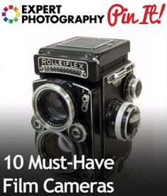 10 Must-Have Film Cameras. Article by Photo Josh @ http://www.expertphotography.com/10-must-have-film-cameras.