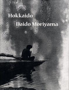 Daido Moriyama: Hokkaido, Limited Edition [SIGNED] , Daido MORIYAMA - Rare & Contemporary Photography Books - Vincent Borrelli, Bookseller