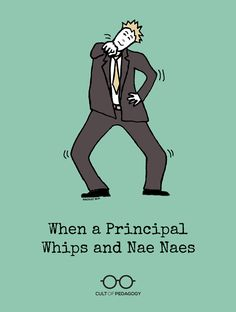 When a Principal Whips and Nae Naes - Ruling from Among, Not from Above; Making Memories, Strengthening Bonds