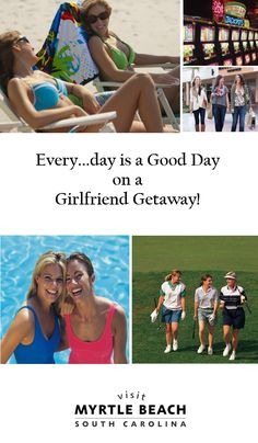 Every day is a Good Day on a Girlfriend Getaway! (When you are ready to plan your Myrtle Beach, SC getaway just click on the pin for hotel deals, things to do, and more!)