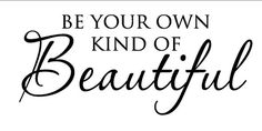 Wall Decal Be Your Own Kind of Beautiful Teen door empressivedesigns, $13.50