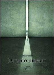 "Fabio Izzo, ""Doppio umano"""