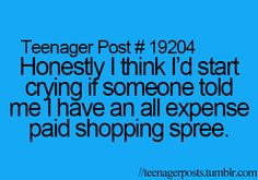 """This is a """"every woman that loves shopping post"""" not a teenager post.  Lol"""