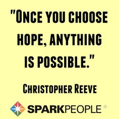 Choose HOPE!! Life is too short not to! | via @SparkPeople #hope #life #inspiration #motivation