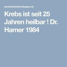 Krebs ist seit 25 Jahren heilbar ! Dr. Hamer 1984