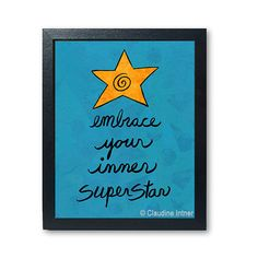 Embrace Your Inner Superstar print - super star art giclee reproduction, inspirational affirmation for actor, actress, singer, musician gift