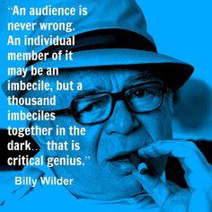 "thescriptlab: ""Preach it, Billy. Cinema Quotes, Film Quotes, Best Director, Film Director, Filmmaking Quotes, Acting Quotes, Billy Wilder, Digital Film, Film Studies"