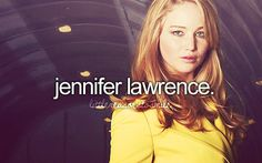 Jennifer, for her confidence and quirkiness. :D