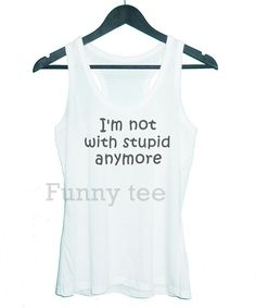 I'm not with stupid and more tank top racerback tank by TuesdayTee