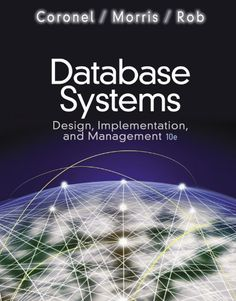Database Systems: Design, Implementation, and Management   Database Systems: Design, Implementation, and Management Practical and easy to understand, DATABASE SYSTEMS: DESIGN, IMPLEMENTATION, AND MANAGEMENT, Tenth Edition, gives students a solid foundation in database design and implementation. Filled with visual aids such as diagrams, illustrations, and tables, this market-leading text provides in-depth coverage of database design, demonstrating that the key to successful database i..