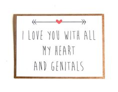 Funny Valentine Love Card - 'I Love You With All My Heart and Genitals' - Anniversary Card, Love Card, Valentine's Day Card, Valentine