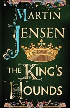 The King's hounds by Martin Jensen.  Click the cover image to check out or request the historical fiction kindle.