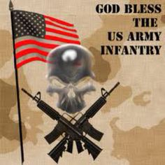 God Bless the Infantry and my brother in law Military Signs, Army Mom, Army Life, Military Wife, Us Army Infantry, Patriotic Pictures, Independance Day, Army Family, I Love America
