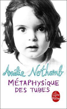 Métaphysique des tubes - Amélie Nothomb. .Emy Cubbins.