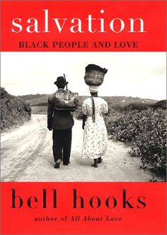 Salvation: Black People and Love by bell hooks -- I'd pin it twice if I could
