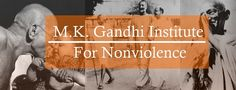 Gandhi The M.K. Gandhi Institute for Nonviolence is a nonprofit that works to realize the vision of its historic namesake. Our mission is to help individuals and communities develop the inner resources and practical skill needed to achieve a nonviolent, sustainable and just world.