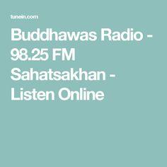 Buddhawas Radio - 98.25 FM Sahatsakhan - Listen Online