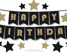 HAPPY BIRTHDAY Bunting Banner, Printable Decoration, Black and Gold Sparkly Glitter, Stars, Party Decoration, Diy, Art Deco, Great Gatsby