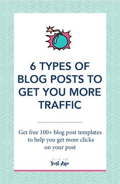 6 types of blog posts to get you more traffic Boost your traffic by blogging| Just Arpi