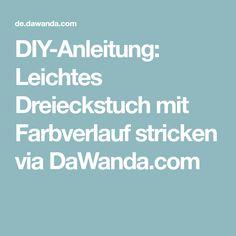 DIY-Anleitung: Leichtes Dreieckstuch mit Farbverlauf stricken via DaWanda.com