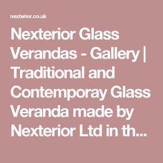Nexterior Glass Verandas - Gallery | Traditional and Contemporay Glass Veranda made by Nexterior Ltd in the UK