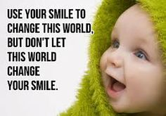Use your smile to change the world, but don't let this world change your smile.  Courtesy O'Fallon MO Dentist. monticellodental.com