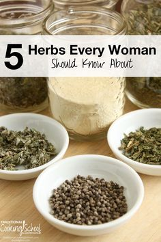 5 Herbs Every Woman Should Know About | Are you looking for freedom from PMS? Do you want to ease the effects of stress -- and age gracefully? How about something that will tone your skin and make you glow from the inside out? Here are 5 herbs that will do just that and more! | TraditionalCookingSchool.com