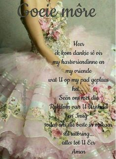 Good Morning Messages, Good Morning Greetings, Good Morning Good Night, Good Morning Wishes, Good Morning Quotes, Good Night Qoutes, Lekker Dag, Afrikaanse Quotes, Goeie More