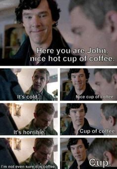 Hit cup of coffee? Cup of coffee? Cup...?
