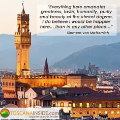 The greatness of #Florence in the opinion of Klemens von Metternich... #quoteoftheday