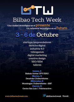 Bilbao Tech Week Una ciudad tecnológica en el presente. Un referente tecnológico en el futuro. #btw16  +info: http://www.bilbaotechweek.com/