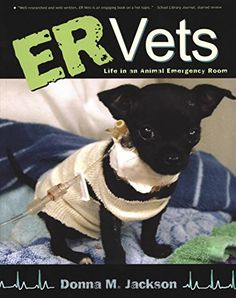 ER vets : life in an animal emergency room / Donna M. Children's Book Awards, Colorado State University, Science Books, Popular Books, Book Authors, Nonfiction Books, A Team, New Books, The Help