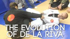 The Evolution of the De la Riva Guard: From 'Pudim' to Berimbolo