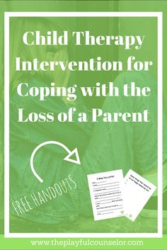 coping, parent, death, loss, grief, child therapy, behavioral therapy, intervention, free handouts, free downloads, play therapy, child therapy intervention