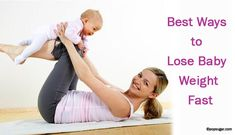 Easy Ways to Lose the Baby Weight Fast - Breastfeed Your Baby, Eat Healthy, Do Simple Exercises, Take Naps, Remain Stress-free