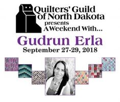 A WEEKEND WITH GUDRUN ERLA | Quilters' Guild of North Dakota
