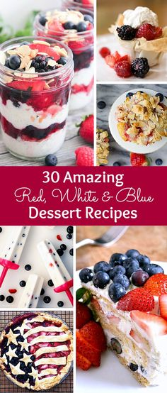 30 Amazing Red, White, and Blue Dessert Recipes perfect for Fourth of July, Memorial Day, Labor Day, or any summer party! With everything from fruit salads to cheesecakes, these delicious patriotic dessert ideas run the gamut from healthy to decadent! | H