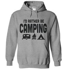 I'd Rather Be Camping T Shirt - awesomethreadz