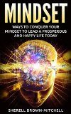 Free Kindle Book -  [Health & Fitness & Dieting][Free] Mindset: Ways To Conquer Your Mindset To Lead A Prosperous And Happy Life Today (mindset, mindset of success, mindset kindle, growth mindset) Check more at http://www.free-kindle-books-4u.com/health-fitness-dietingfree-mindset-ways-to-conquer-your-mindset-to-lead-a-prosperous-and-happy-life-today-mindset-mindset-of-success-mindset-kindle-growth-mindset/