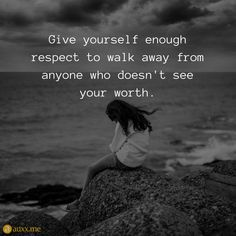 Give yourself enough respect to walk away from anyone who doesn't see your worth. Walk Away Quotes, Quotes To Live By, Great Words, Wise Words, Silent Quotes, Stay Positive Quotes, Love Moves, Relationship Quotes, Relationships